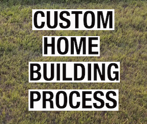 CUSTOM HOME BUILDING PROCESS | PARTNERS IN BUILDING PART 2