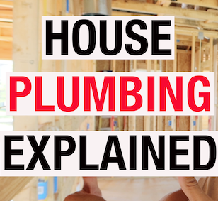 HOUSE PLUMBING EXPLAINED | PARTNERS IN BUILDING PART 7